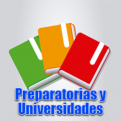 Preparatorias y Universidades