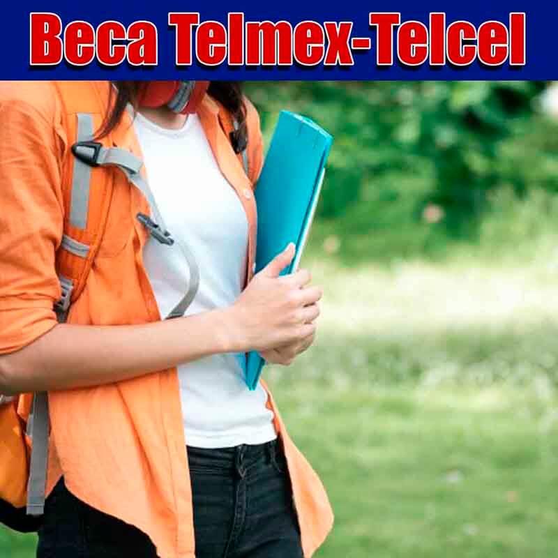 Beca Telmex Telcel.